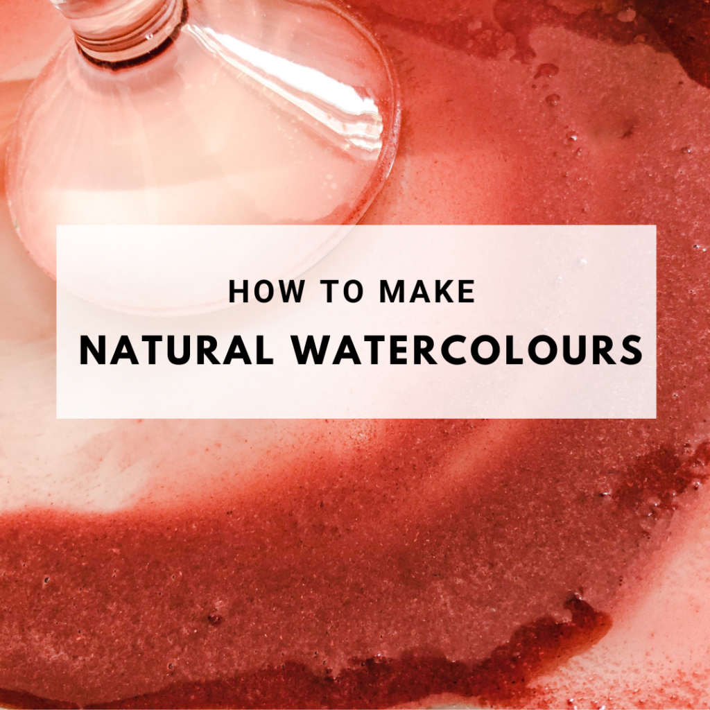 How to make Natural Watercolours